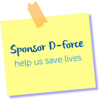 Sponsor D-Force help us save lives.