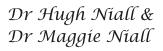 Dr Hugh Niall &ampl Dr Maggie Niall